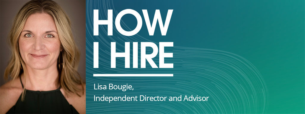Lisa Bougie, Director and Advisor on How I Hire podcast with Roy Notowitz.