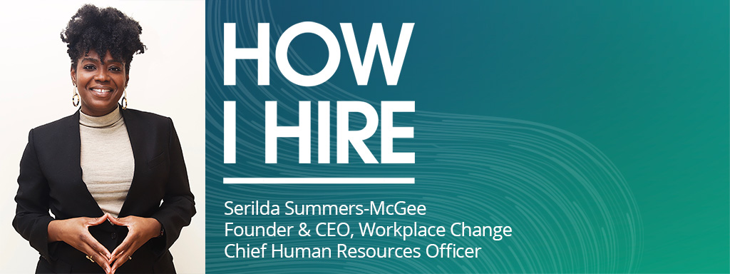 Serilda Summers-McGee, Founder & CEO Workplace Change - Chief Human Resources Officer