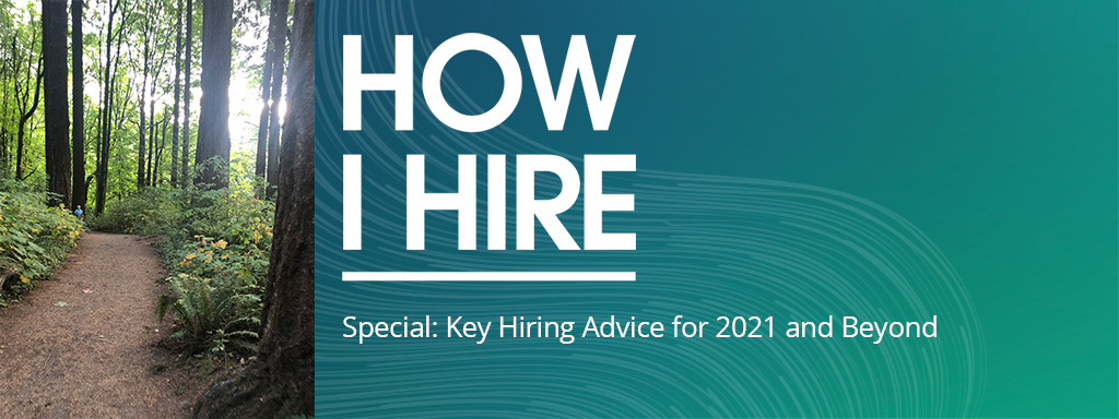 Key Hiring Advice for 2021 and Beyond